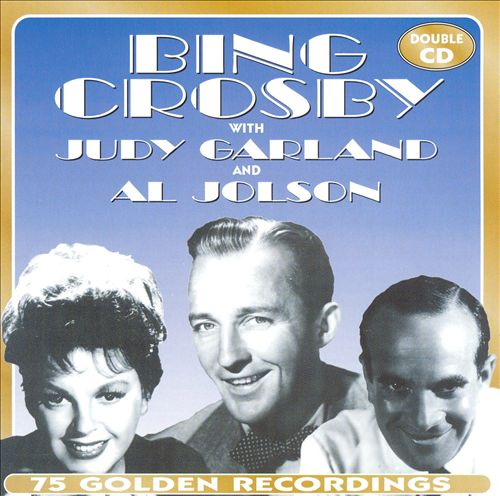 Bing Crosby with Judy Garland & Al Jolson