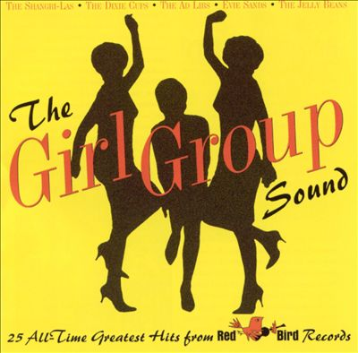 Girl Group Sound: 25 All Time Greatest Hits From Red Bird Records