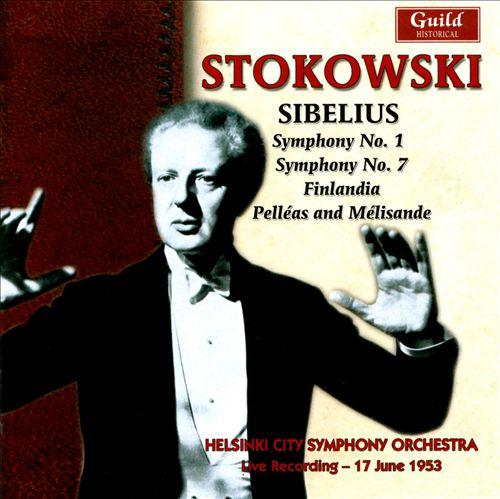 Sibelius: Symphonies Nos. 1 & 7; Finlandia; Pelléas and Mélisande