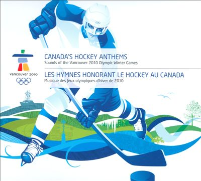 Sounds of Vancouver 2010: Canada's Hockey Anthems