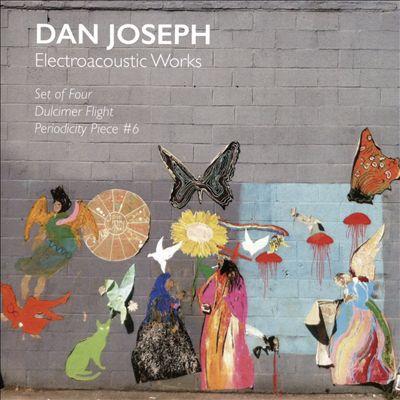 Dan Joseph: Electroacoustic Works