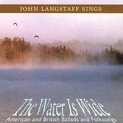 The Water Is Wide: American and British Ballads and Folksongs