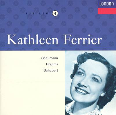 Kathleen Ferrier sings Schumann, Brahms, Schubert