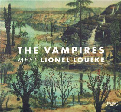The Vampires Meet Lionel Loueke