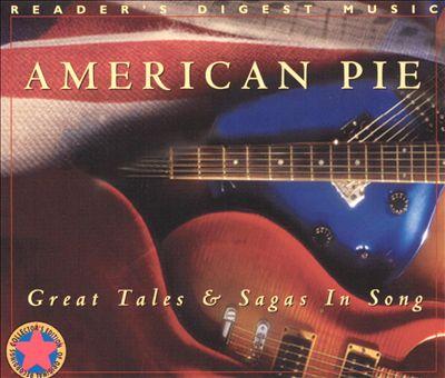 American Pie: Great Tales & Sagas in Song