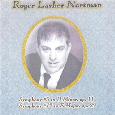 Roger Lasher Nortman: Symphony #3 Op. 11; Symphony #12 Op. 29