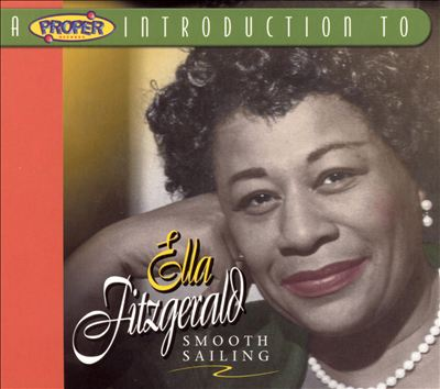 A Proper Introduction to Ella Fitzgerald: Smooth Sailing