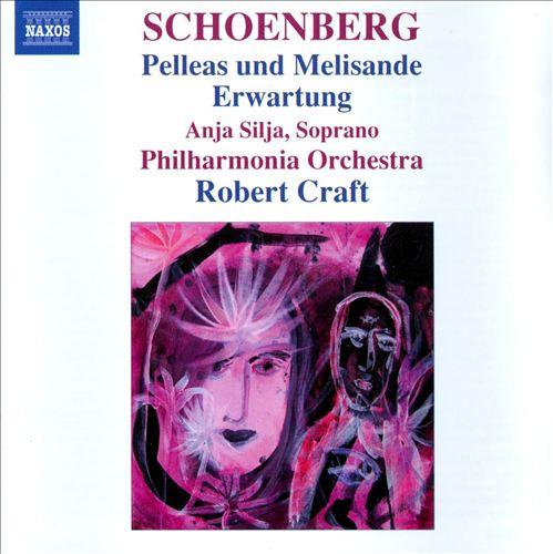 Arnold Schoenberg: Pelleas und Melisande; Erwartung