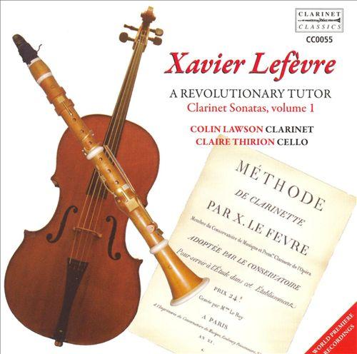 Xavier Lefèvre: A Revolutionary Tutor - Clarinet Sonatas, Vol. 1
