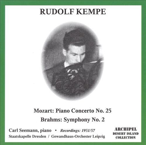 Mozart: Piano Concerto No. 25; Brahms: Symphony No. 2
