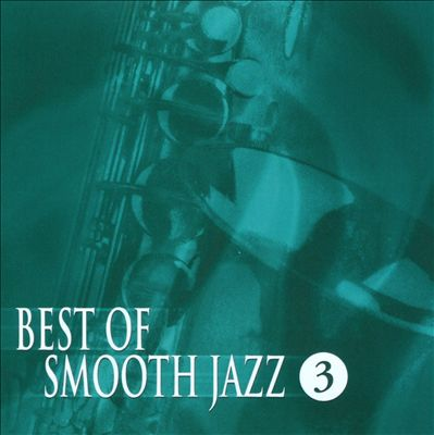 The Best of Smooth Jazz, Vol. 3 [F.I.M.]