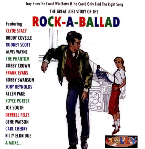 The Lost Story of the Rock-A-Ballad