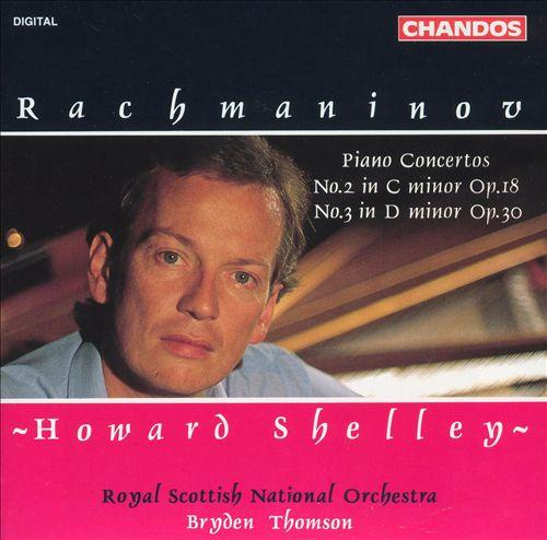 Rachmaninov: Piano Concertos No. 2 in C minor Op. 18 & No. 3 in D minor Op. 30