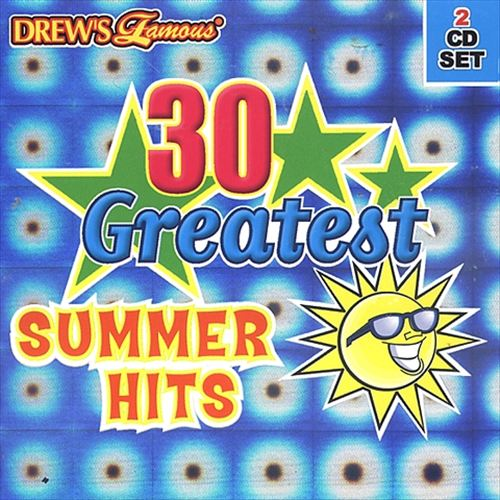 Drew's Famous 30 Greatest Summer Hits