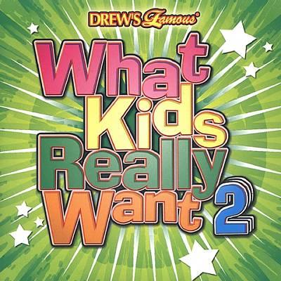 Drew's Famous What Kids Really Want, Vol. 2