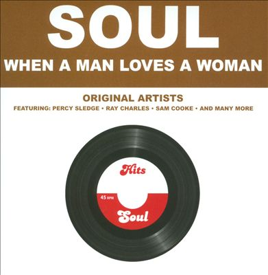 Soul: When a Man Loves a Woman