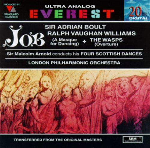 Ralph Vaughan Williams: Job (A Masque for Dancing); The Wasps Overture; Sir Malcolm Arnold: Four Scottish Dances