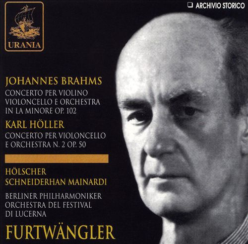 Brahms: Concerto per violino violoncello e orchestra Op. 102; Karl Holler: Concerto per violoncello e orchestra No. 2