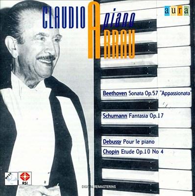 Beethoven: Sonata Op. 57; Schumann: Fantasia Op. 17; Debussy: Pour le piano; Chopin: Etude Op. 10/4