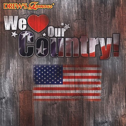 Drew's Famous We Love Our Country
