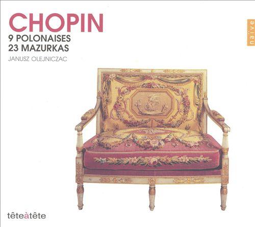 Chopin: 9 Polonaises; 23 Mazurkas