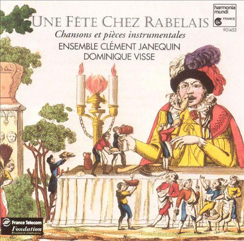 Une fête chez Rabelais: Chansons et pièces instrumentales