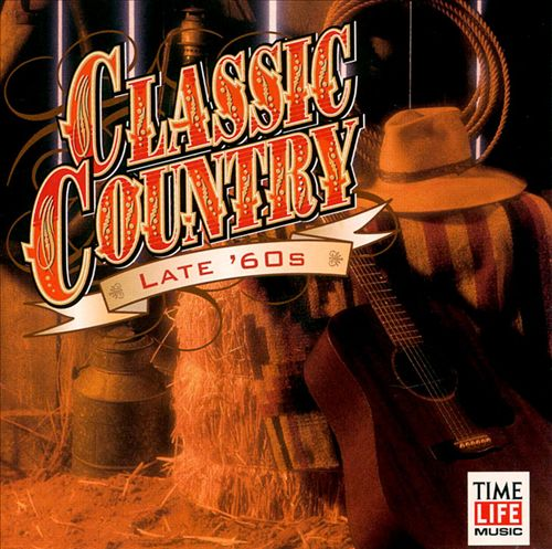 Classic Country: Late '60s