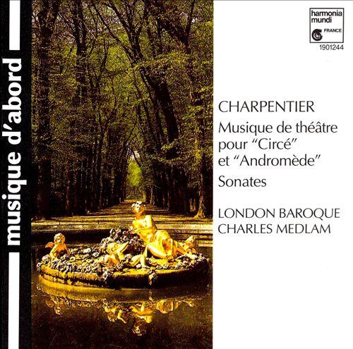 Charpentier: Andromede; Circe; etc.