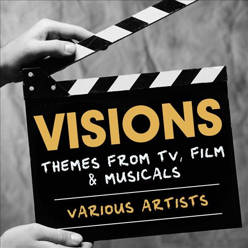 Visions: Themes from TV, Film & Musicals