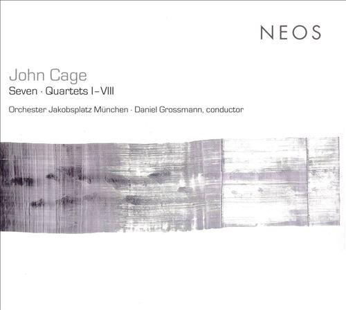 John Cage: Seven; Quartets I-VIII