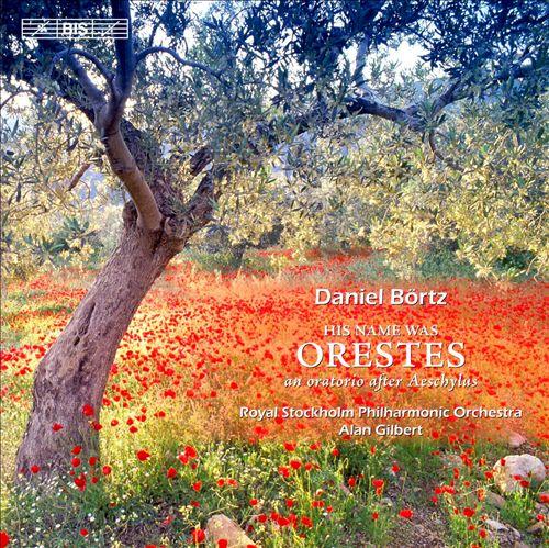 Daniel Börtz: His Name Was Orestes