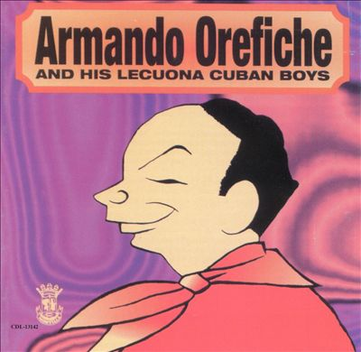 Armando Orefiche And His Lecuona Cuban Boys