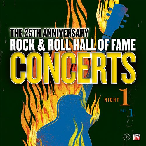 The 25th Anniversary Rock & Roll Hall of Fame: Concerts, Night 1, Vol. 1