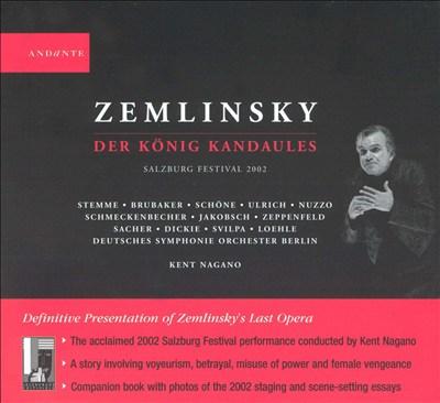 Zemlinsky: Der König Kandaules