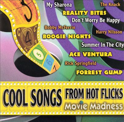 Cool Songs From Hot Flicks: Movie Madness