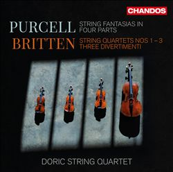Purcell: String Fantasia in Four parts; Britten: String Quartets Nos. 1-3; Three Divertimenti