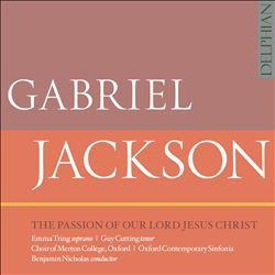 Gabriel Jackson: The Passion of Our Lord Jesus Christ