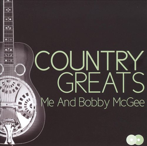 Country Greats: Me and Bobby McGee