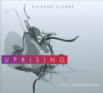 Uprising, Vol. 2: Wasting No Time