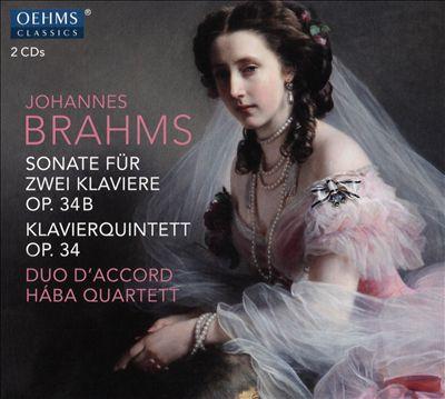 Johannes Brahms: Sonate für Zwei Klaviere Op. 34B; Klavierquintett Op. 34