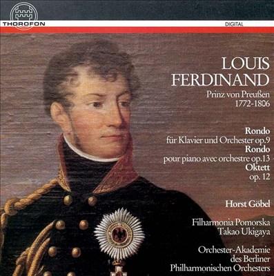 Louis Ferdinand: Rondos, Opp. 9 & 13; Oktett Op. 12
