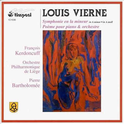 Louis Vierne: Symphonie en la mineur; Poème pour piano et orchestre