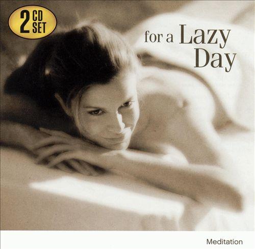For a Lazy Day: Meditation