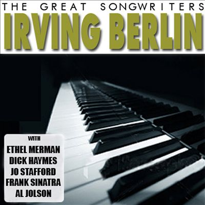 The Great Songwriters: Irving Berlin