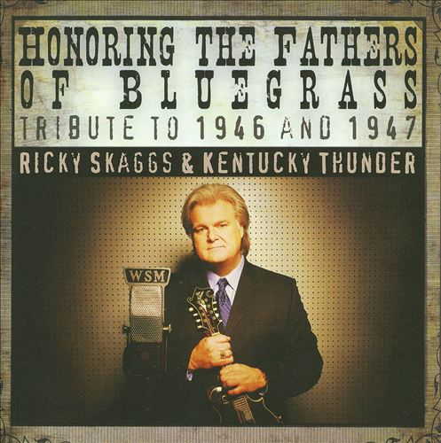 Honoring the Fathers of Bluegrass: Tribute to 1946 & 1947