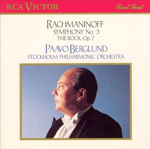 Rachmaninoff: Symphony No. 3; The Rock, Op. 7
