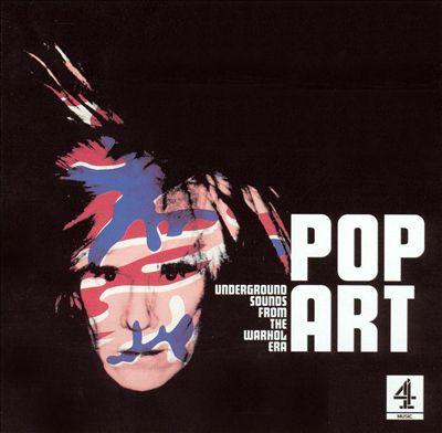Pop Art: Underground Sounds from the Warhol Era