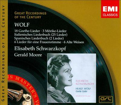 Wolf: 18 Goethe-Lieder; 3 Mörike-Lieder; Italienisches Liederbuch & Others