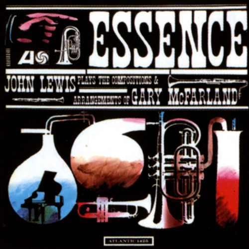 Essence: John Lewis Plays the Compositions & Arrangements of Gary McFarland