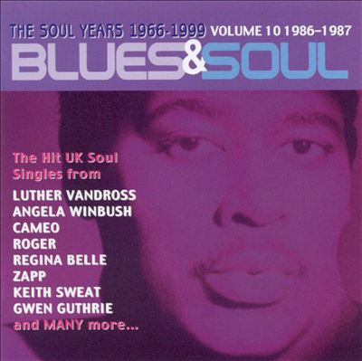 Blues & Soul, Vol. 10: 1986-1987